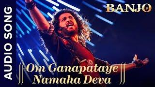 Om Ganapataye Namaha Deva   Full Audio Song   Banjo   Riteish Deshmukh   Vishal Shekhar