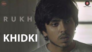 Khidki | Rukh | Manoj Bajpayee, Adarsh, Smita Tambe & Kumud Mishra | Amit Trivedi | Mohan Kannan