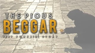 The Pious Beggar ᴴᴰ - Very Powerful Story