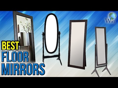 6 Best Floor Mirrors 2017