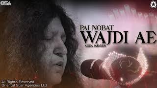 Pai Nobat Wajdi Ae | Abida Parveen | complete full version | official HD video | OSA Worldwide
