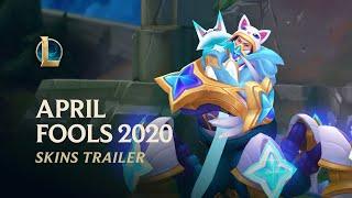 April Fools 2020   Official Skins Trailer - League of Legends