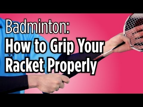 How to Grip Your Racket Properly | Badminton Lessons