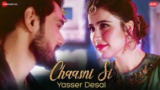 Chaasni Si   Yasser Desai , Sheena Bajaj   Jeet Gannguli , Vishal Mishra    Zee Music Originals