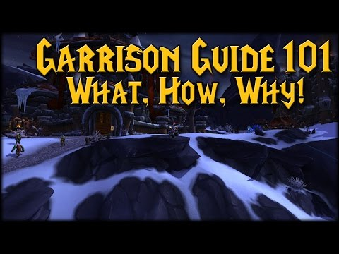 [WoW] Garrison Guide 101: What, How and Why!