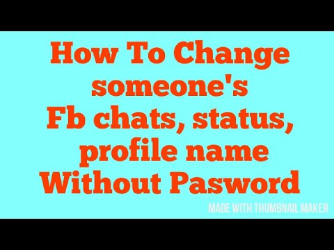 How To Change someone's fb chats, status, profile name etc without password..