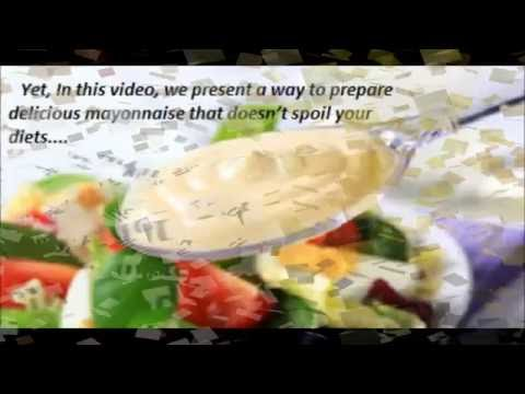 How to Prepare Delicious Mayonnaise for your Weight Loss Diets