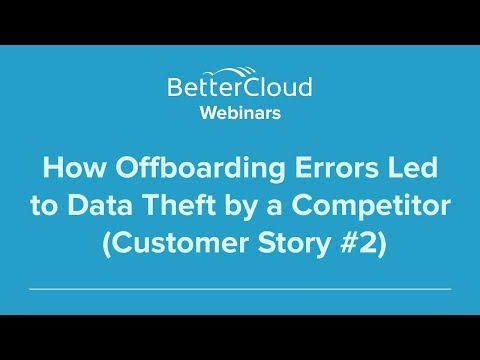 How Offboarding Errors Led to Data Theft by a Competitor (Customer Story #2)