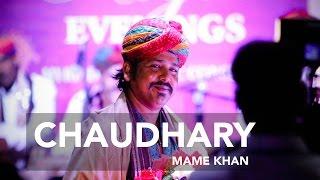 Chaudhary - Mame Khan Live Performance | Royal Evenings