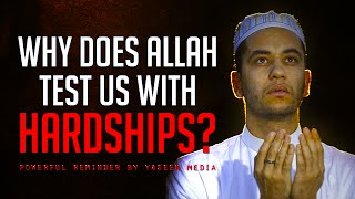 Why Does Allah Test Us With Hardships? - Powerful Reminder - Moutasem Al Hamedy