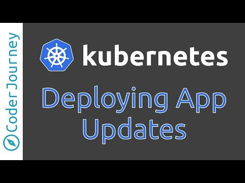 Kubernetes - Deploying Updates