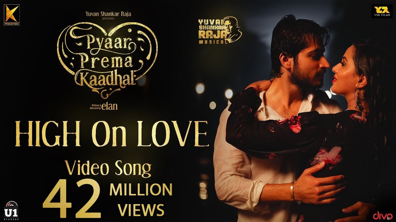 High On Love - Video Song   Pyaar Prema Kaadhal   Yuvan Shankar Raja   Harish Kalyan, Raiza   Elan