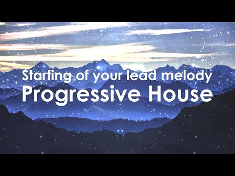 An easy way to start off your progressive house lead melody