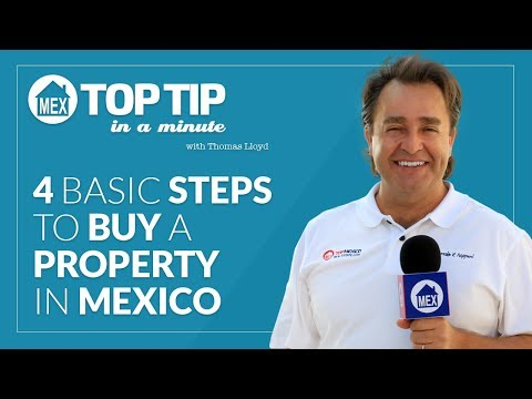 Top Tip - 4 Basic Steps to Buy Property in Mexico by Top Mexico Real Estate