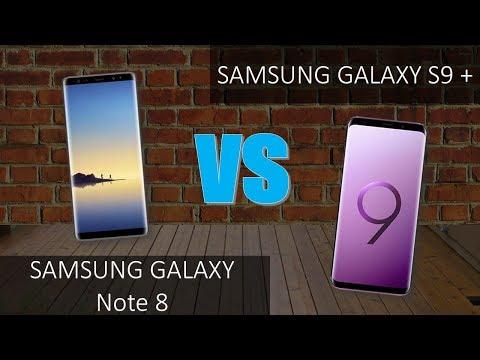 Samsung Galaxy NOTE 8 VS Samsung Galaxy S9 +