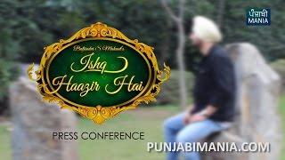 Ishq Haazir Hai Press Conference: Diljit Dosanjh, Baljinder Mahant