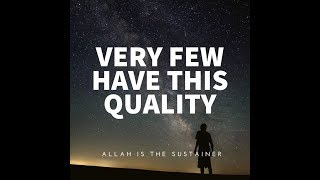 VERY FEW MUSLIMS HAVE THIS QUALITY - RAMADAN 2018