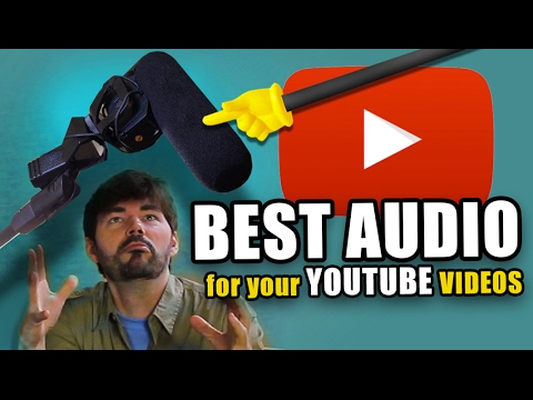 BEST Audio for YouTube Videos - GET THAT MIC IN YOUR FACE!