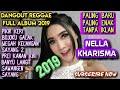 Download  DANGDUT REGGAE NELLA KHARISMA PALING BARU PALING ENAK FULL ALBUM 2019 MP3,3GP,MP4