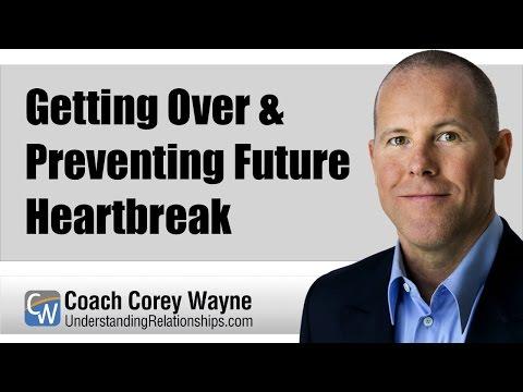 Getting Over & Preventing Future Heartbreak