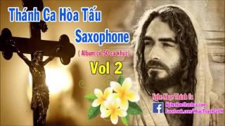 Thánh Ca HÒA TẤU SAXOPHONE Hay Nhất   Thánh Ca Tuyển Chọn
