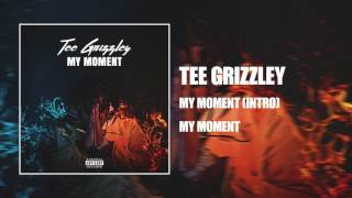 Tee Grizzley - My Moment Intro [Official Audio]
