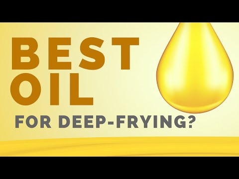 What Is The Best Oil For Deep-Frying?