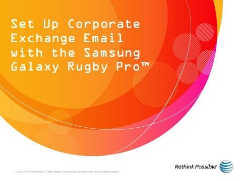 Set Up Corporate Exchange Email with the Samsung Galaxy Rugby Pro™: AT&T How To Video Series