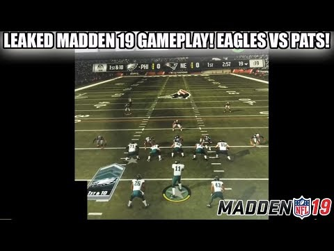 LEAKED MADDEN 19 EXCLUSIVE GAMEPLAY! EAGLES VS PATRIOTS! | MADDEN 19 GAMEPLAY