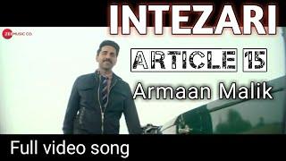 Intezari - Article 15 | Official video song | Armaan malik | Ayushmann khurrana | paradox