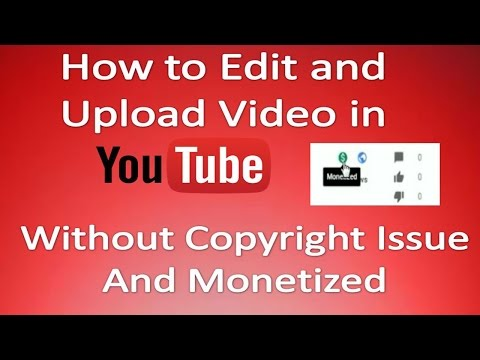 How To Edit And Upload Video in Youtube Without Copyright Issue (Monetized)