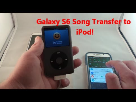 Transfer Songs From Samsung Galaxy S6 To iPod