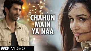 """Chahun Main Ya Naa Aashiqui 2"" Video Song | Aditya Roy Kapur, Shraddha Kapoor"