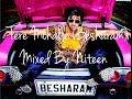 DJ Niteen - Tere Mohalle (Besharam)