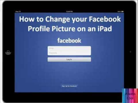 How to Change your facebook profile picture on an Ipad