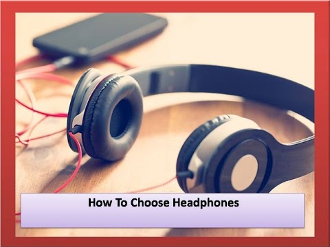 How to Choose Headphones- The Best Guide