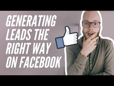 Generating Leads on Facebook the Right Way