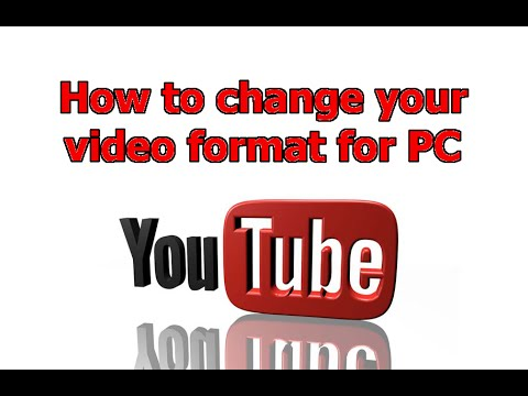 Change your video format on PC for faster upload to YouTube