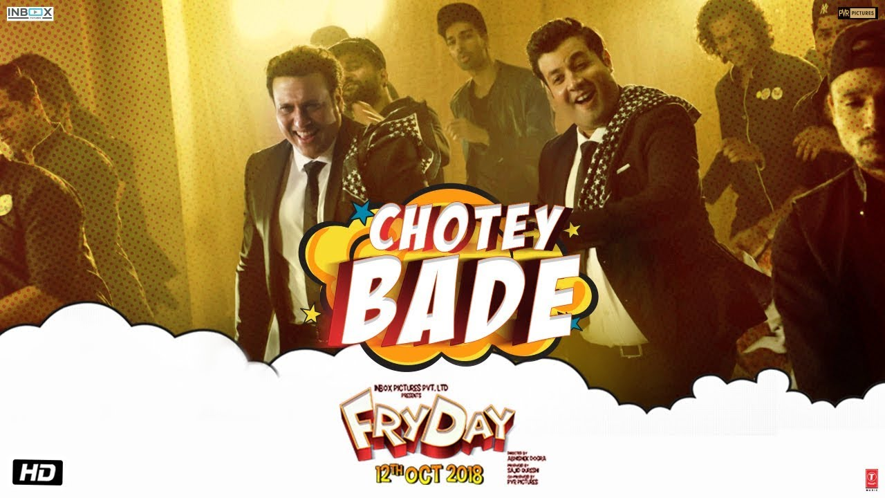 Chotey Bade | FRYDAY | Govinda | Varun Sharma | Mika Singh | Ankit Tiwari