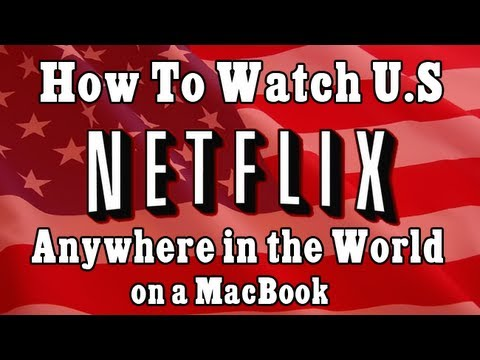 NEW!! How To Get American Netflix In Canada, UK on a Mac in *2 Minutes*