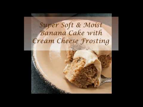 Super Soft & Moist Banana Cake with Cream Cheese Frosting