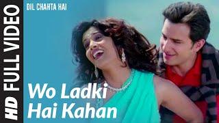 Wo Ladki Hai Kahan [Full Song] Dil Chahta Hai