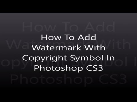 How To Add Watermark With Copyright Symbol In Photoshop CS3