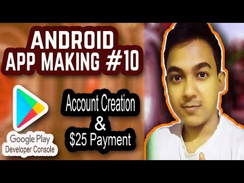 Android App Making #10 |How To Make Google Play Developer Console Account And Make $25 Payment|