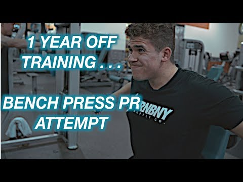BENCH PRESS PR AFTER 1 YEAR NO GYM