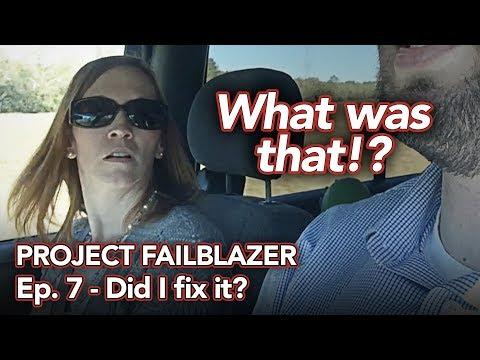 Project Failblazer Episode 7 - Repair follow up - How does the Trailblazer run now?