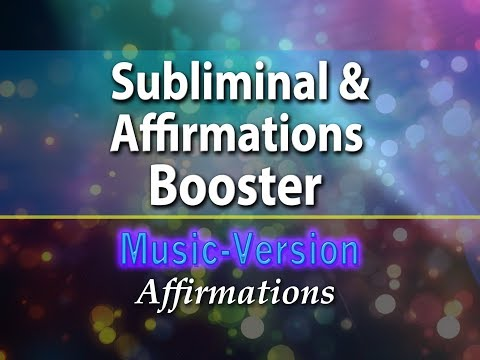 Subliminal & Affirmations Booster - with Uplifting Music - Super-Charged Affirmations