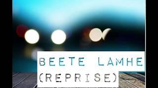 Beete Lamhe(Reprise)    Ashish Patil    K.K    Emraan Hashmi    The Train    2017