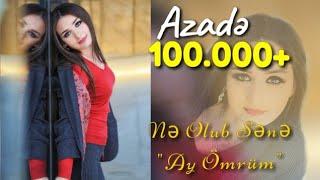 Azade - Ne Olub Sene ( Ay Omrum ) 2018 Yeni Hitt