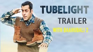 Salman Khan Tubelight Movie Trailer 2017 Will Release With Baahubali 2 | Tubelight Poster Out  | BMF